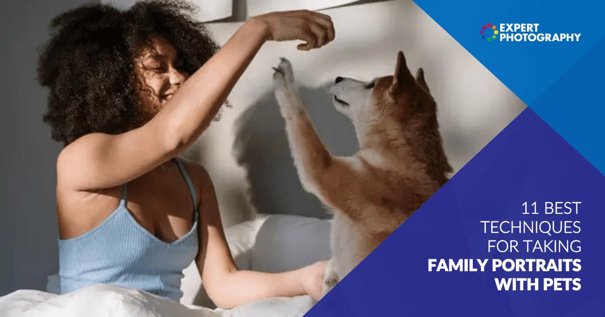 Photo of 11 melhores técnicas para tirar retratos de família com animais de estimação