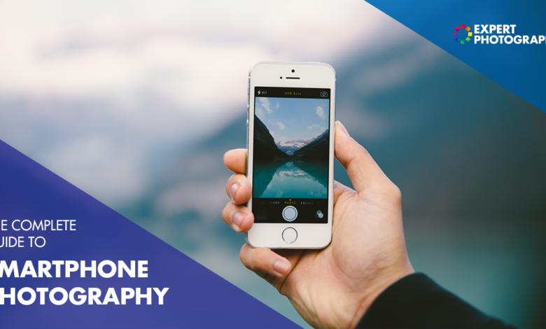 The Ultimate Guide to Smartphone Photography (96 melhores dicas!)