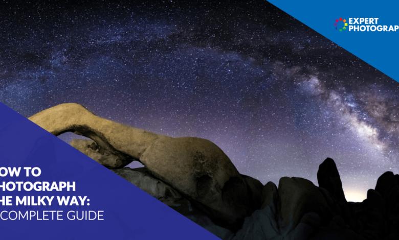 Como fotografar a Via Láctea (guia definitivo atualizado em 2021)