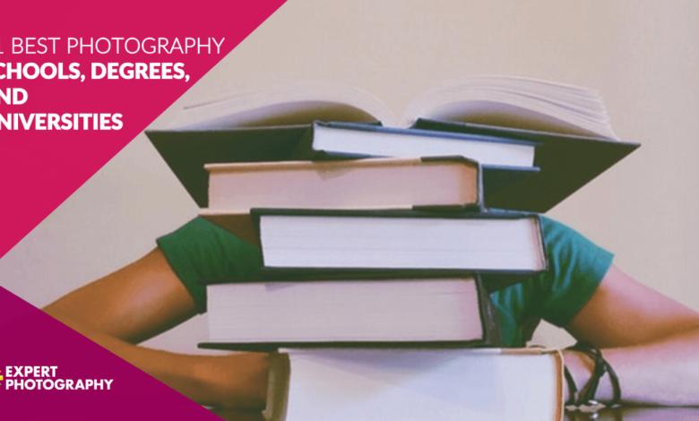 25 melhores escolas, graus e universidades de fotografia 2021