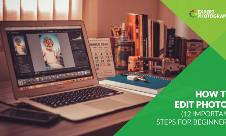 Como editar fotos (12 etapas importantes para iniciantes)